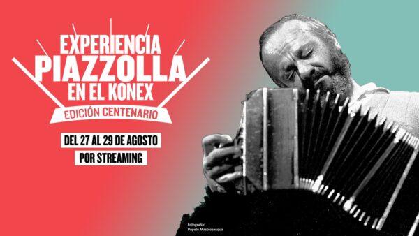 Experiencia Piazzolla – Edición Centenario