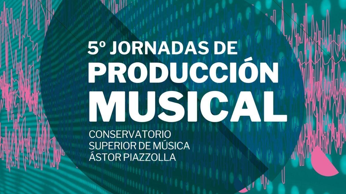 V Jornadas de Producción Musical del Conservatorio Superior de Música Ástor Piazzolla