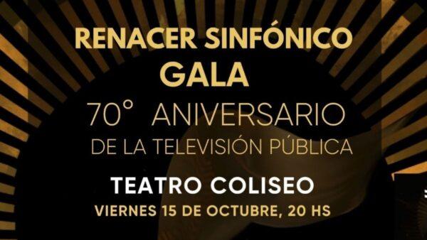 Renacer Sinfónico, Gala 70° Aniversario de la TV Pública