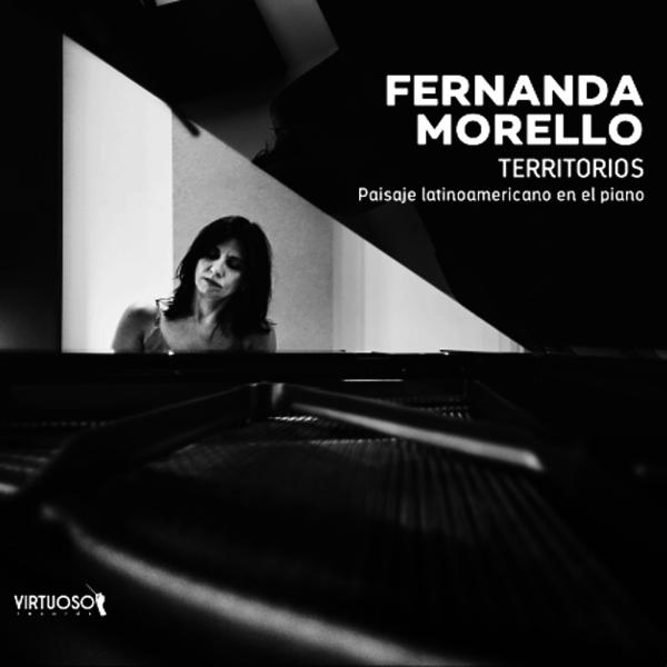 Territorios. Paisaje latinoamericano en el piano. Lo nuevo de Fernanda Morello.