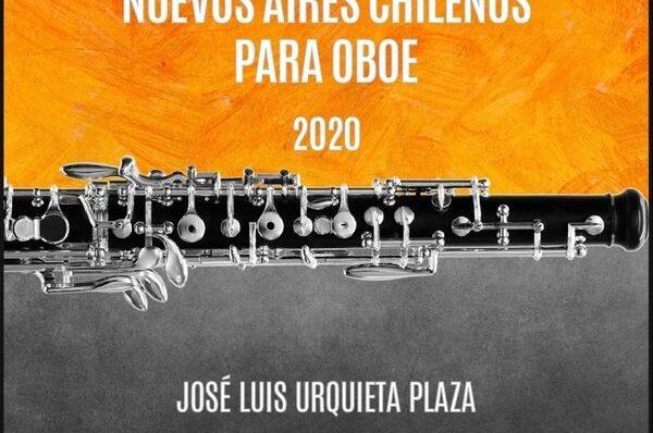 Nuevos aires chilenos para oboe, por José Luis Urquieta.